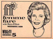 1966 WRAL tv ad ~ BETTE (Elizabeth) ELLIOTT Hosts FEMME FARE in Raleigh,NC