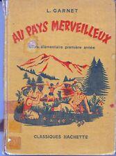 Au Pays Merveilleux  *  CE1 / 10 ème * Lecture * 1965 * ancien manuel scolaire
