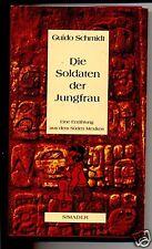 Die Soldaten der Jungfrau -Guido Schmidt -Mexiko