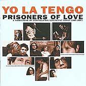 Yo La Tengo - Prisoners of Love (A Smattering of Scintillating Senescent...