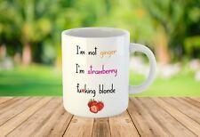 I'm Not Ginger I'm Strawberry F*cking Blonde Funny Ceramic Novelty Mugs