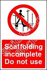 Le impalcature incompleto, non utilizzare cons0023 costruzione cantiere SEGNALETICA