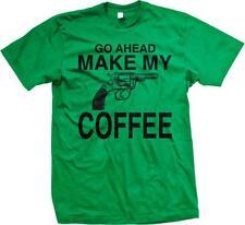 Go Ahead Make My Coffee Funny Humor Joke Parody Mens T-shirt