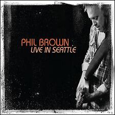 PHIL BROWN: LIVE IN SEATTLE CD DIGIPACK (PHENOMENAL GUITAR HERO-HENDRIX TRIBUTE)