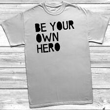 Essere il tuo Eroe T-Shirt Regalo Slogan Di Ispirazione Citazione