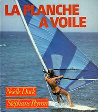 LA PLANCHE A VOILE / NOELLE DUCK ET STEPHANE PEYRON
