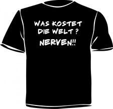 T-Shirt Fruit of the Loom Wunschtext o. Was kostet die Welt NERVEN !! Gr. S-3XL