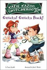 Katie Kazoo, Switcheroo: Gotcha! Gotcha Back! 19 by Nancy Krulik (2006,...