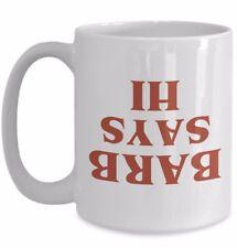 Stranger Things Coffee Mug Cup BARB SAYS HI The Upside Down TV Show Fan Gift 11