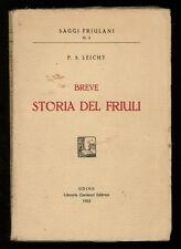 LEICHT P. S. BREVE STORIA DEL FRIULI LIBRERIA CARDUCCI 1923 I° EDIZ.