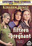 Fifteen  Pregnant (DVD, 2006) Rare New Sealed Lifetime TV Movie Kirsten Dunst