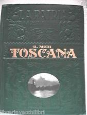 TOSCANA. Attilio Mori UTET 1927 foto stampe vedute LA PATRIA Geografia d Italia