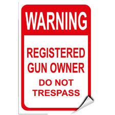 Warning Registered Gun Owner Do Not Trespass Security Sign LABEL DECAL STICKER