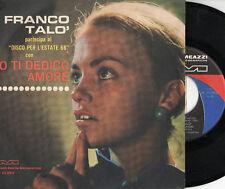 FRANCO TALO raro disco 45 giri ITALY Io ti dedico amore