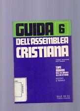 guida dell assemblea cristiana - volume 6
