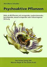 Psychoaktive Pflanzen / Cannabis - Hanf, Haschisch, Marihuana als Medizin - NEU!