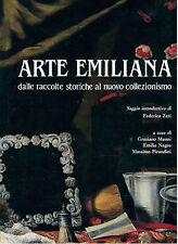 ARTE EMILIANA DALLE RACCOLTE STORICHE AL NUOVO COLLEZIONISMO ARTIOLI 1989