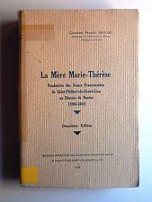 Trochu MÈRE MARIE-THÉRÈSE Fondatrice Franciscaines SAINT-PHILBERT-DE-GRAND-LIEU