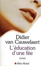 DIDIER VAN CAUWELAERT / L'EDUCATION D'UNE FEE / TBE