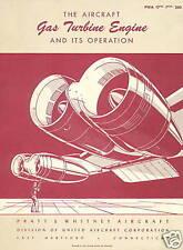 PRATT & WHITNEY - THE AIRCRAFT GAS TURBINE ENGINE