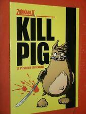 ZANNABLU (TIPO RATMAN) N°11- KILL PIG + ALTRI