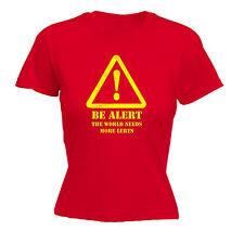 Être alerter le monde a besoin de plus lerts T-shirt femme humour drôle cadeau anniversaire