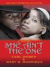 SHE AINT THE ONE CARL WEBER MARY B. MORRISON LARGE PRINT HC 2007 LIKE NEW
