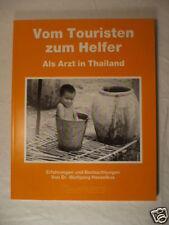 Vom Touristen zum Helfer, Als Arzt in Thailand, Dr. Wolfgang Hasselkus,1989