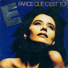 45 TOURS 7' SINGLE--EMMANUELLE--PARCE QUE C'EST TOI / UN JOUR OU L'AUTRE--1989
