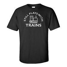 STILL PLAYS WITH TRAINS-STEAM TRAIN-MODEL RAILWAY-STEAM ENGINE-BLACK T-SHIRT