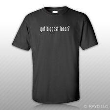 Got Biggest Loser ? T-Shirt Tee Shirt Gildan Free Sticker S M L XL 2XL 3XL