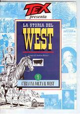 C6  TEX PRESENTA LA STORIA DEL WEST N. 1 A CURA DI ANDREA BOSCO - HOBBY & WORK