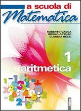 A SCUOLA DI MATEMATICA. ARITMETICA VOL.1 PER MEDIE - R.VACCA B.ARTUSO - ATLAS
