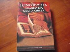 TOMIZZA, QUANDO DIO USCI' DI CHIESA  Mondadori DEDICA