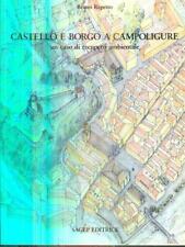 CASTELLO E BORGO A CAMPOLIGURE  BRUNO REPETTO SAGEP 1990