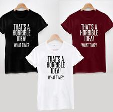 Esa es una idea horrible!! qué hora? T-Shirt-Top eslogan HIPSTER DOPE FRESCO Uni