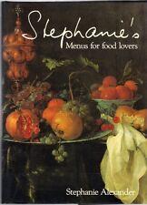Stephanie's Menus for Food Lovers by Stephanie Alexander (Hardback)