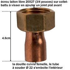 raccord collet battu 20X27 à visser et douille 22 à souder sur tubes Ø22 ,rf10.2