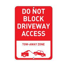 Do Not Block Driveway Access Tow Away Zone Parking Sign Aluminum METAL Sign