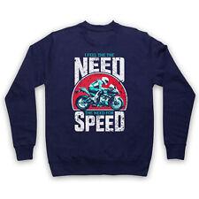 I FEEL THE NEED FOR SPEED SUPERBIKE MOTORBIKE SLOGAN ADULTS KIDS SWEATSHIRT