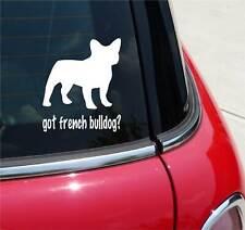 GOT FRENCH BULLDOG? BULLDOG DOG GRAPHIC DECAL STICKER ART CAR WALL DECOR
