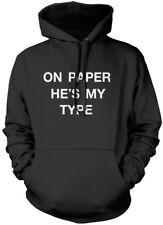 On Paper He's My Type Unisex Hoodie