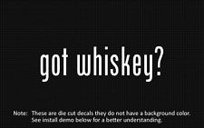 (2x) got whiskey? Sticker Die Cut Decal vinyl