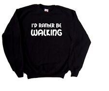 I'd Rather Be Walking Sweatshirt