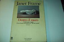 JANET FRAME-DENTRO IL MURO-INTERNO GIALLO-1990-PRIMA EDIZIONE!GENIO&FOLLIA!BELLO