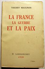 ACTION FRANCAISE/LA FRANCE,LA GUERRE ET LA PAIX/MAULNIER/ED LARDANCHET/1942/EO