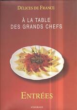 Entrées À la table des grands chefs Collection Délices de France Hardcover 2000