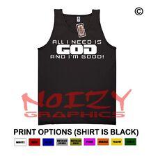 All I Need Is God Im Good Christian TANK TOP Jesus Religious Shirt Black Hip Hop