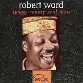 Robert Ward - Twiggs County Soul Man (SEALED CD,1997, Black Top)