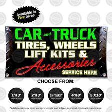 Car Truck Tires Wheels Lift Kits Accessories Banner Open Display Sign Auto Shop